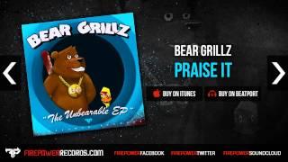 Bear Grillz - Praise It [Firepower Records - Dubstep]