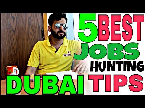 5 BEST TIPS TO HUNTING JOBS IN DUBAI | 100% MUST GOT JOBS UAE | HINDI URDU BEST HELPING VIDEO