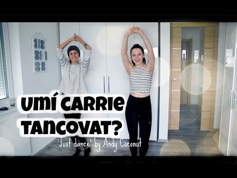UMÍ TANCOVAT I CARRIE?  | 'Just Dance' by Andy Coconut
