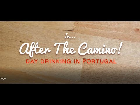 After The Camino - Portugal 2017