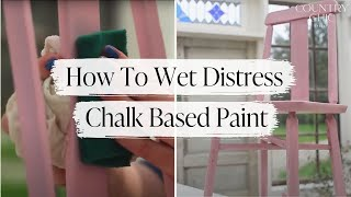How To Wet Distress Chalk Based Paint Without Sanding | Diy Tutorial