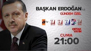 Başkan Erdoğan ile Gündem Özel Ortak Yayın Cuma Günü 21:00'de