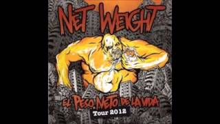 NET WEIGHT - El peso de la vida