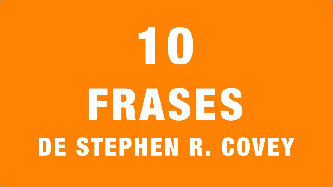 Dichos De La Vida: 10 Frases De Stephen R. Covey Para La Vida