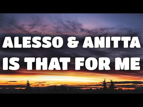 Alesso & Anitta – Is That For Me (Lyrics / Lyric Video)