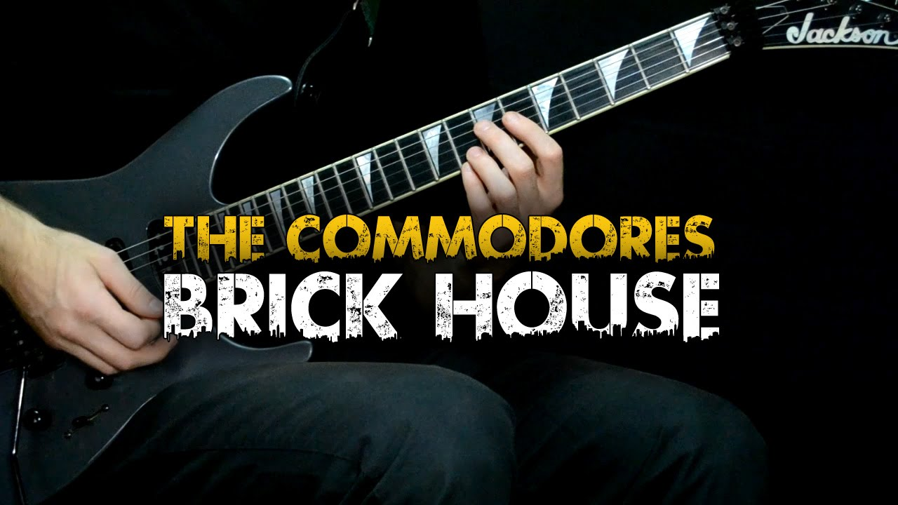 Brick House The Commodores Guitar Cover Youtube