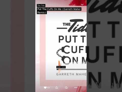 The tide- put the cuffs on me (garreth Maher remix)