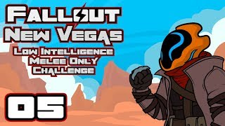 Let's Play Fallout: New Vegas [Modded] - Low Intelligence & Melee Only Challenge! - Part 5