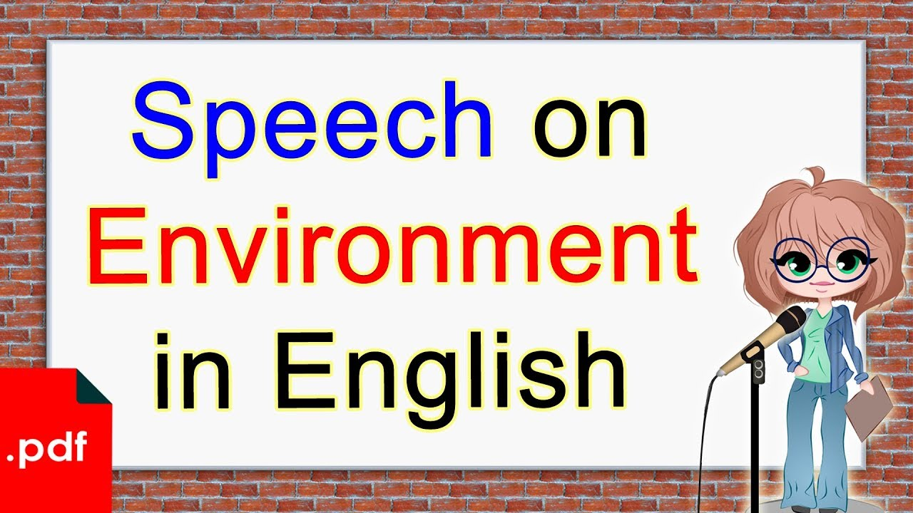 speech on environment in english  click how   youtube speech on environment in english  click how