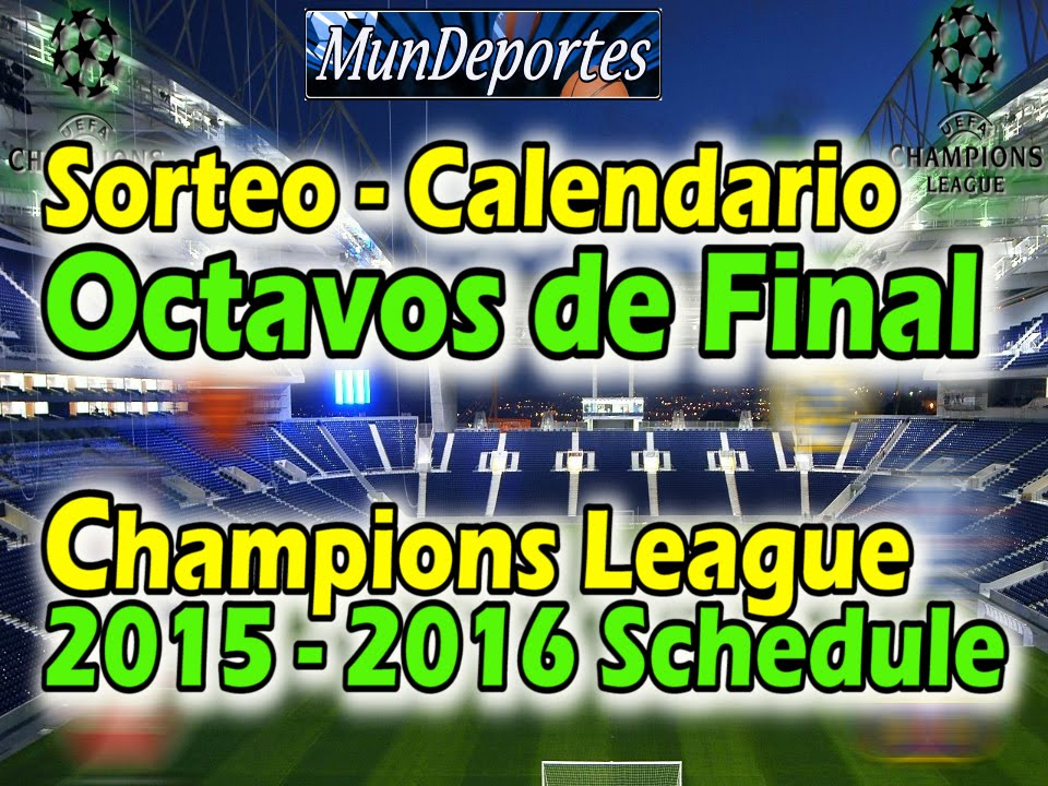 Calendario Uefa Champions League.Calendario Octavos De Final Uefa Champions League 2015 2016 Sorteo Llaves Ucl Second Round Schedule