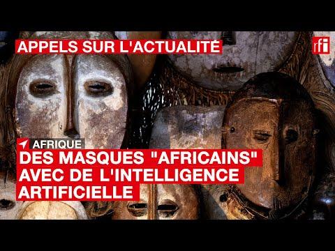 """#Art : des masques """"africains"""" avec de l'intelligence artificielle"""