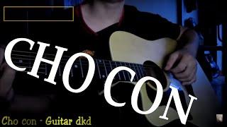[Guitar] cover : Cho con
