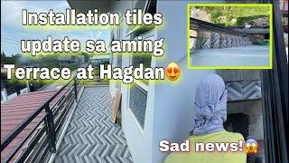 Installation Tiles update ng aming terrace at hagdanan / pagpapagawa ng bahay