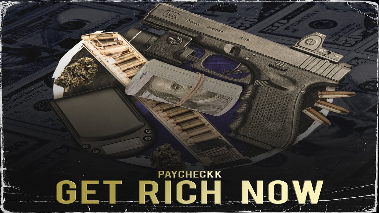 """Paycheckk - """"Get Rich Now"""""""