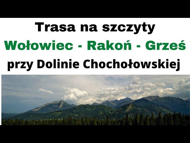 Trasa na szczyty Wołowiec - Rakoń - Grześ ⛰️ przy Dolinie Chochołowskiej 🏞️
