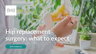 Hip replacement surgery - what to expect | BMI Healthcare