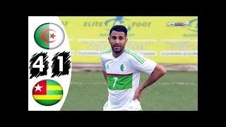 اهداف مبارة توجو ضد الجزائر - تااالق محرز - جنووون حفيظ دراجي