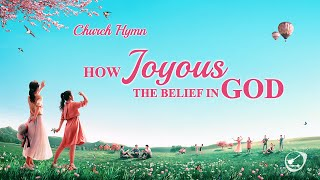 "English Christian Devotional Song | ""How Joyous the Belief in God"" 