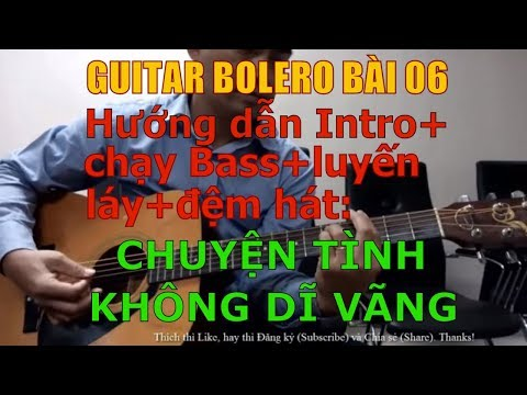 Chuyện Tình Không Dĩ Vãng - Quang Lê ( Hướng dẫn Intro+chạy Bass+luyến láy+đệm hát) - Bài 06