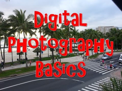 Digital Photography Basics - for beginners.