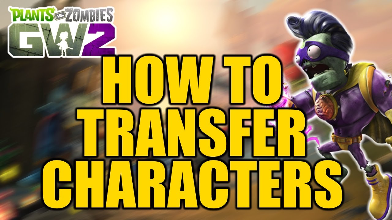 Plants vs Zombies Garden Warfare 2 - How To Transfer Characters Across  Platforms