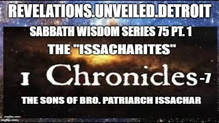 Sabbath WISDOM Series: 75 Pt. 1.  The SONS of ISSACHAR.