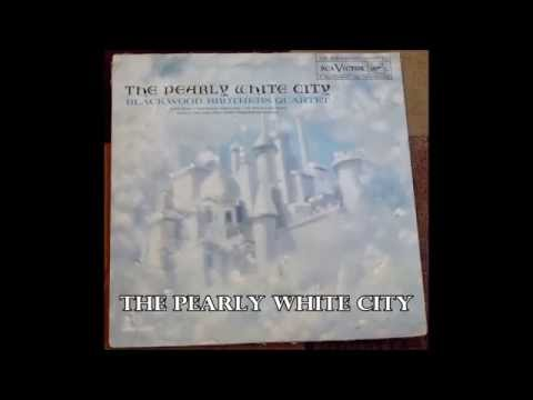 The Pearly White City   The Blackwood Brothers Quartet