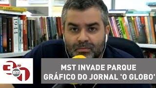 Baixar MST invade parque gráfico do jornal 'O Globo'