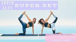 Super Sexy Super Set | Christine Bullock x Brooke Burke