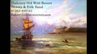 Farewell Shanty: Blakeney Old Wild Rovers