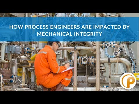 How Process Engineers Are Impacted by Mechanical Integrity by Jon Snyder