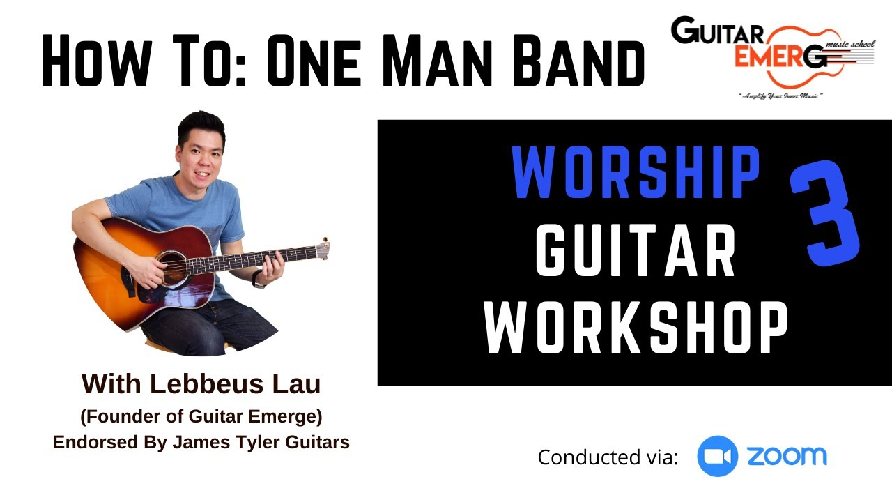 Online Worship Guitar Workshop 3 - How To: One Man Band