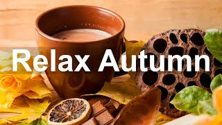 Relax Autumn Jazz - Cozy Autumn Cafe Music For Relaxing Jazz Ambience