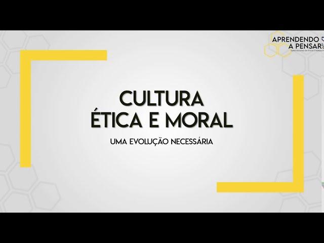 Cultura Ética e Moral