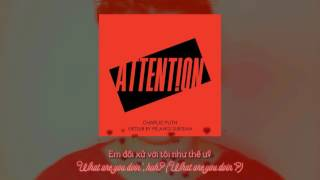 [Vietsub + Lyrics] Attention - Charlie Puth