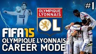 FIFA 15 | Olympique Lyon Career Mode - DÉBUT! #1