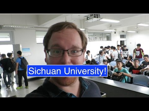 Sichuan University: First Day!