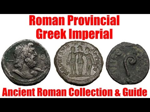 Guide to Roman Provincial Greek Imperial Ancient Coins and Collection