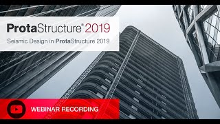 Seismic Design in ProtaStructure 2019