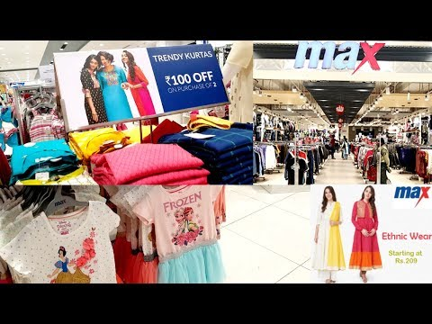 MAX FASHION SHOPPING FOR KIDS & WOMEN | LATEST COLLECTION & DISCOUNTS