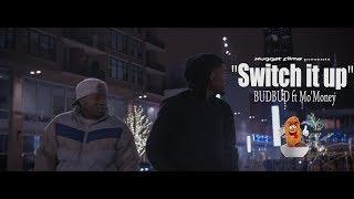 BUDBUD ft Mo'Money - Switch it up