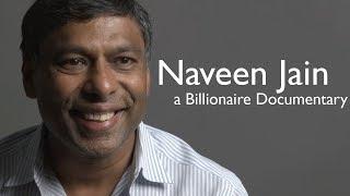 Naveen Jain - Billionaire Documentary - Lifestyle, Advice, Luxury