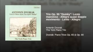 "Trio Op. 90 ""Dumky"": Lento maestoso - Allegro quasi doppio movimento - Lento - Allegro"