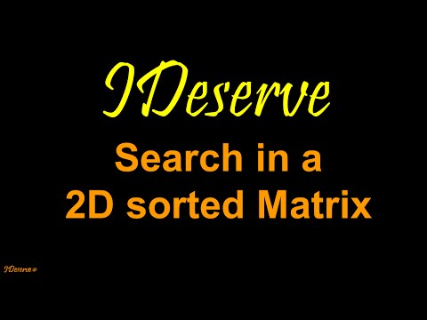 Programming Interview Question: Searching a 2D Sorted Matrix