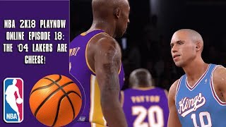 NBA 2K18 Play Now online - The '04 Lakers are cheese!  (Episode 18)