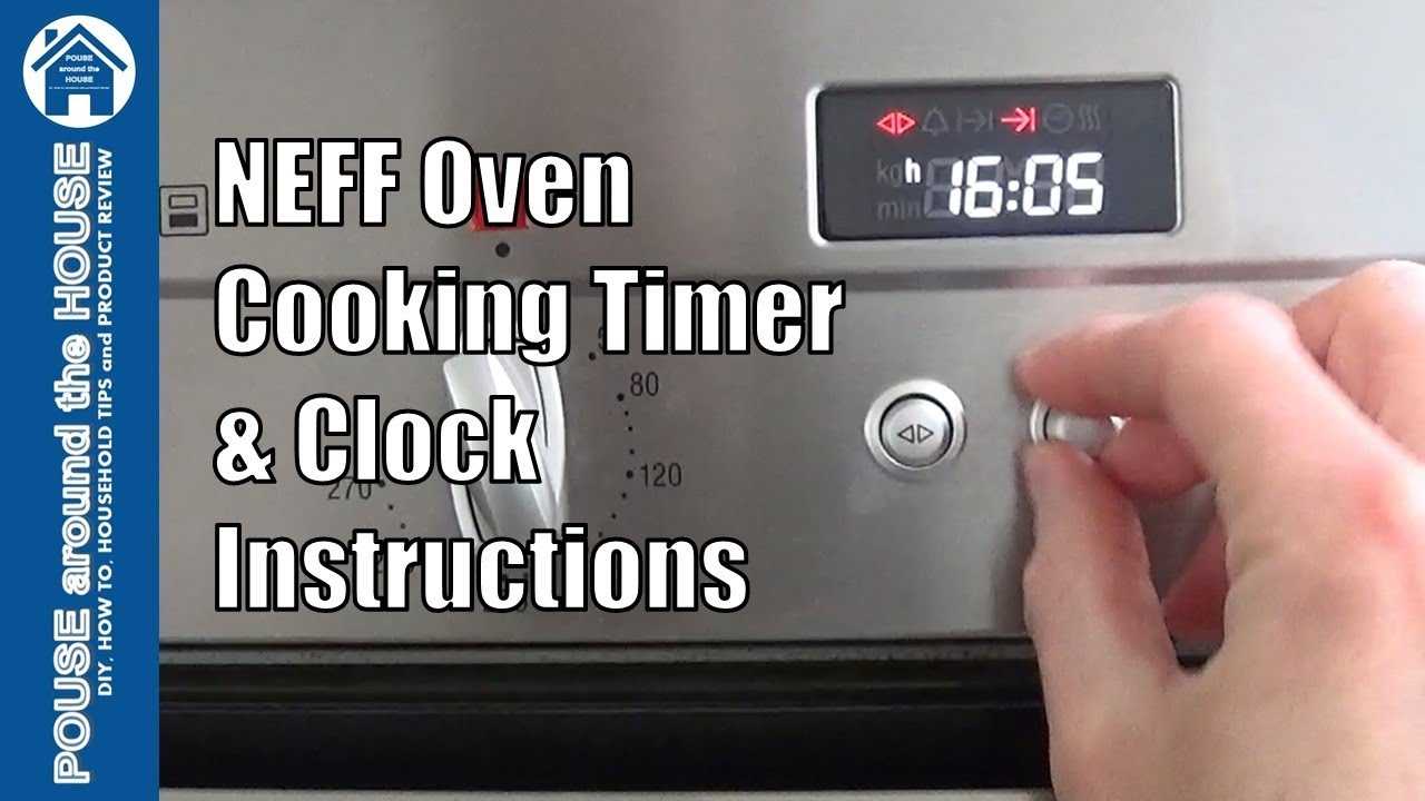 How To Use Neff Oven Clock And Timer Functions Neff Cooking Timer