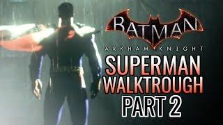 Video Batman: Arkham Knight - Walktrough as Superman, Part 2! download MP3, 3GP, MP4, WEBM, AVI, FLV Agustus 2018
