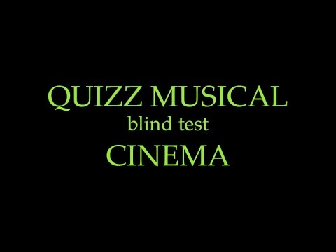 BLIND TEST - QUIZZ MUSICAL - Films - 30 extraits