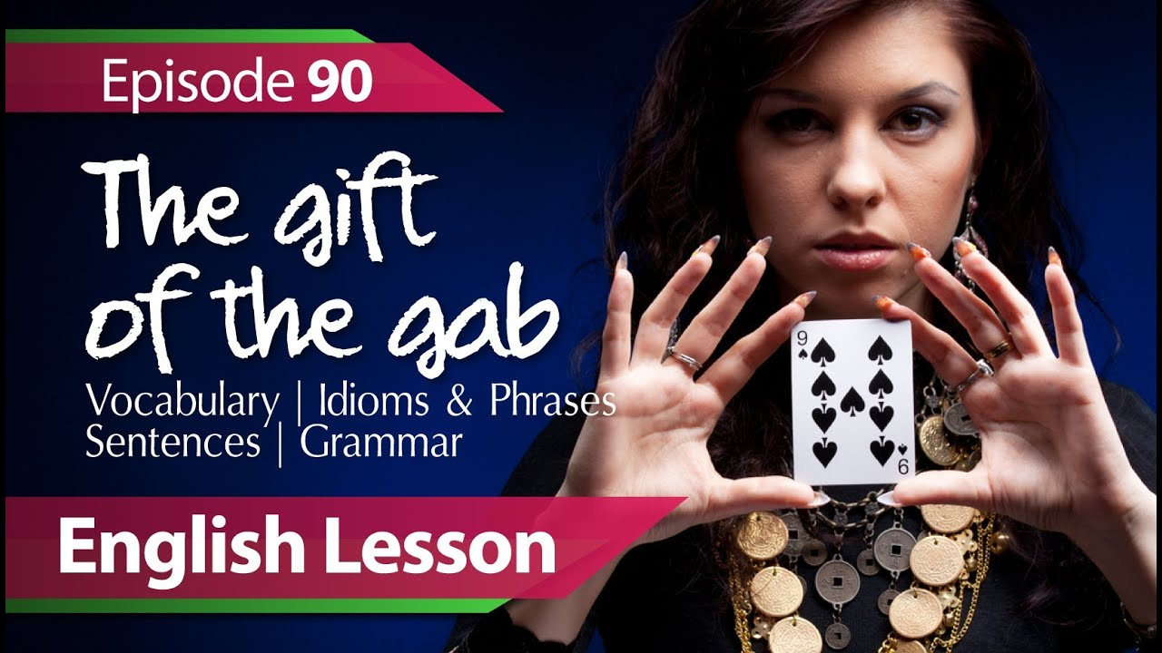 Daily Video vocabulary E 90 - The Gift of the Gab. Vocabulary ...