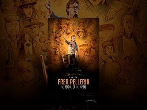 Fred Pellerin - De peigne et de misère